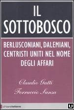 Il sottobosco (Claudio Gatti e Ferruccio Sansa)