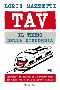 Tav, il treno della discordia ( di Loris Mazzetti)