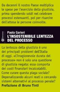L'insostenibile lentezza del processo ( di Paola Garieri)
