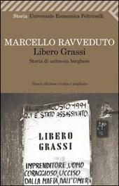 Libero Grassi. Storia di un'eresia borghese (di Marcello Ravveduto)