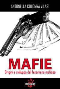 Mafia. Origini e sviluppo del sistema mafioso (di Antonella Valisi Colonna)