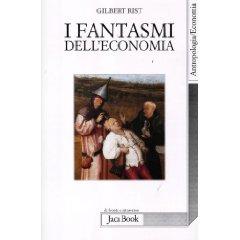 I fantasmi dell'economia ( di Gilbert Rist)