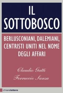 Il sottobosco ( di Claudio Gatti e Ferruccio Sansa)