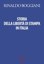 Storia della libertà di stampa in Italia ( Rinaldo Boggiani)