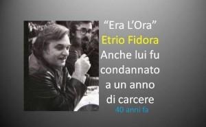 Anche Fidora (L'Ora) fu condannato a un anno di carcere senza condizionale