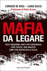 Mafia da legare ( di De Rosa-Galesi)