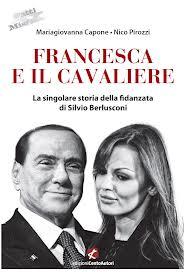 Francesca e il Cavaliere (di Mariagiovanna Capone e Nico Pirozzi)