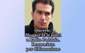 Querele. Blogger fa le pulci a Radio Padania. Denunciato per diffamazione