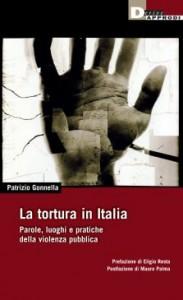 La tortura in Italia. Parole, luoghi e pratiche della violenza pubblica ( di Patrizio Gonnella)
