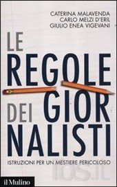 Le regole dei giornalisti – di Caterina Malavenda, Carlo Melzi d'Eril, Giulio Enea Vigevani