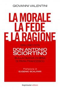 La morale, la fede e la ragione. Dialogo con Don Sciortino  – di Giovanni Valentini