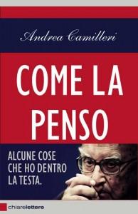 """""""Come la penso"""" – di Andrea Camilleri"""