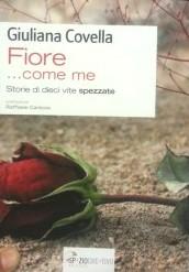 """""""Fiore… come me"""" – di Giuliana Covella"""