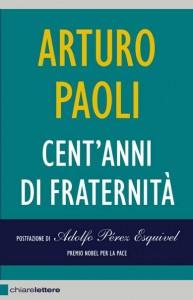 """""""Cent'anni di fraternità"""" – di Arturo Paoli"""