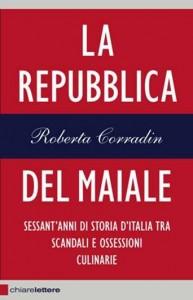 """""""La Repubblica del maiale"""" – di Roberta Corradin"""