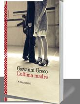 """""""L'ultima madre"""" – di Giovanni Greco"""
