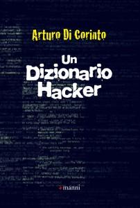 """""""Un dizionario hacker"""" – di Arturo Di Corinto"""