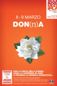 DON(n)A, La Gardenia dell'AISM. Solidarietà a Rete Unificata per la Festa della Donna sabato 8 e domenica 9 marzo (Speciale 8 marzo)