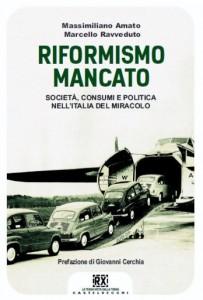 """""""Riformismo mancato"""" – di Massimiliano Amato e Marcello Ravveduto"""
