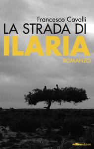 """""""La strada di Ilaria"""" – di Francesco Cavalli"""