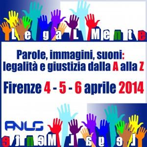 Parole, immagini, suoni: legalità e giustizia dalla A alla Z. Firenze 4-5-6 aprile 2014