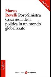 """""""Post-Sinistra. Cosa resta della politica in un mondo globalizzato"""""""