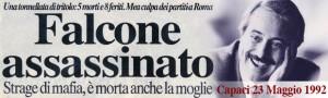 Giovanni Falcone ucciso 24 anni fa. Per rendergli omaggio c'è un solo modo: battere le mafie…