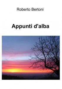 """""""Appunti d'alba"""" – di Roberto Bertoni"""