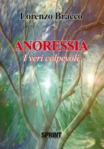 """Anoressia. I veri colpevoli"" – di Lorenzo Bracco"