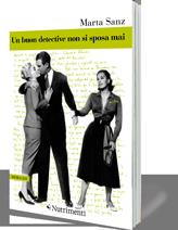 """""""Un buon detective non si sposa mai"""" – di Marta Sanz"""