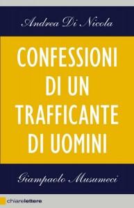 """""""Confessioni di un trafficante di uomini"""" – di Andrea Di Nicola e Giampaolo Musumeci"""