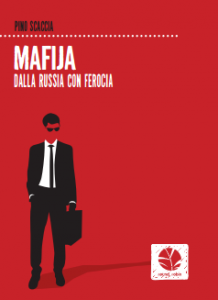 """""""Mafija (Dalla Russia con ferocia)"""" – di Pino Scaccia"""