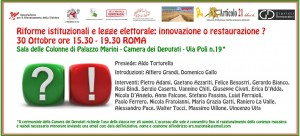 """""""Riforme Istituzionali e legge elettorale: innovazione o restaurazione?"""", 30 ottobre , Camera dei Deputati, Roma"""