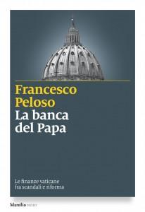 """""""La banca del Papa. Le finanze vaticane fra scandali e riforma"""" – di Francesco Peloso"""
