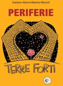 """Periferie: """"Terre Forti"""", il nuovo libro di Gaetano Alessi e Massimo Manzoli"""