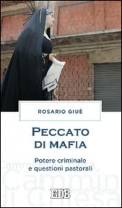 """""""Peccato di mafia – Potere criminale e questioni pastorali"""" – di Rosario Giuè"""
