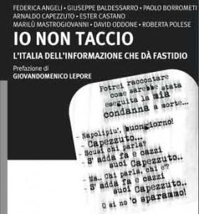 """""""Io non taccio. L'italia dell'informazione che dà fastidio"""