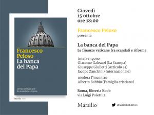 """""""La banca del Papa"""", oggila presentazione del librodi Francesco Peloso"""