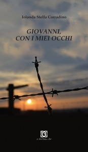 """Al 'Canonico Migliaccio' arriva """"Giovanni, con i miei occhi"""".Il libro, di Iolanda Stella Corradino, è il primo romanzo sulla vita del qualianese Giovanni Napolano, deportato nei campi nazisti di Magdeburgo"""
