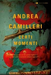 """""""Certi momenti"""" – di Andrea Camilleri"""