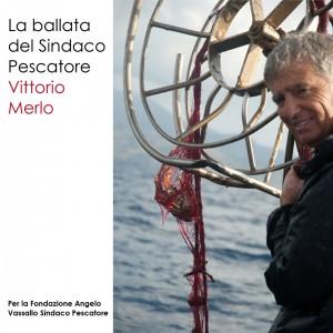La ballata del Sindaco Pescatore: una canzone per Angelo Vassallo a sostegno della Fondazione creata dai suoi fratelli in sua memoria
