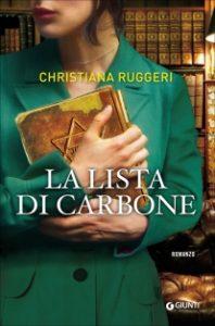 """Il potere di redenzione dei libri. """"La lista di carbone"""" di Christiana Ruggeri"""