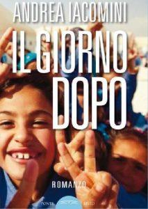 """""""Il giorno dopo"""", di Andrea Iacomini, dolente denuncia dei disastri causati dai conflitti"""