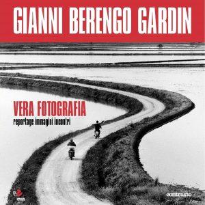 Uomini come paesaggi, paesaggi come esseri umani. Gianni Berengo Gardin – vera fotografia