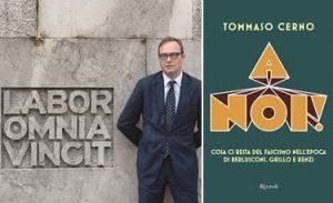 """""""A noi! Cosa resta del fascismo nell'epoca di Berlusconi , Grillo e Renzi"""" – di Tommaso Cerno"""