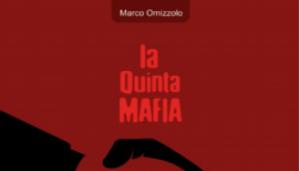 Quinta mafia. La trasformazione delle organizzazioni criminali nel nuovo libro di Omizzolo