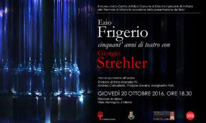 """""""Cinquant'anni di teatro con Giorgio Strehler"""" – di Ezio Frigerio"""