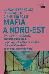 """""""Mafia a Nord-Est"""" – di Luana De Francisco, Ugo Dinello e Giampiero Rossi"""