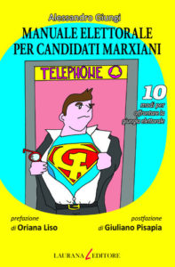 """""""Manuale elettorale per candidati marxiani"""" – di Alessandro Giungi"""