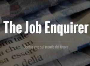 """""""The Job Enquirer"""". Un occhio vivo sul mondo del lavoro"""